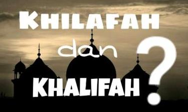 Makna Khilafah dan Khalifah